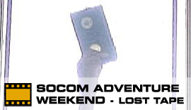 Socom adventure weekend: the lost tape.