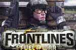 WAR WEEKEND!!! Frontlines, fuel of war…