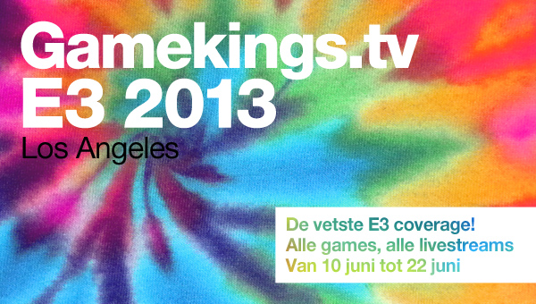 Het Gamekings E3 2013 Programma
